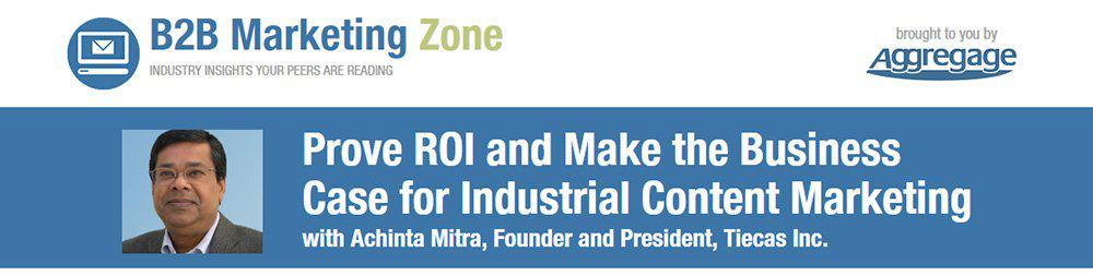 Prove ROI and Make the Business Case for Industrial Content Marketing - Webinar