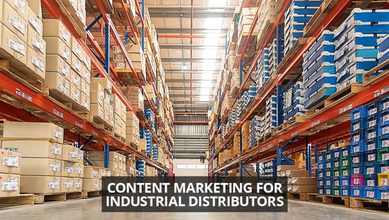 How Industrial Distributors Can Use Content Marketing
