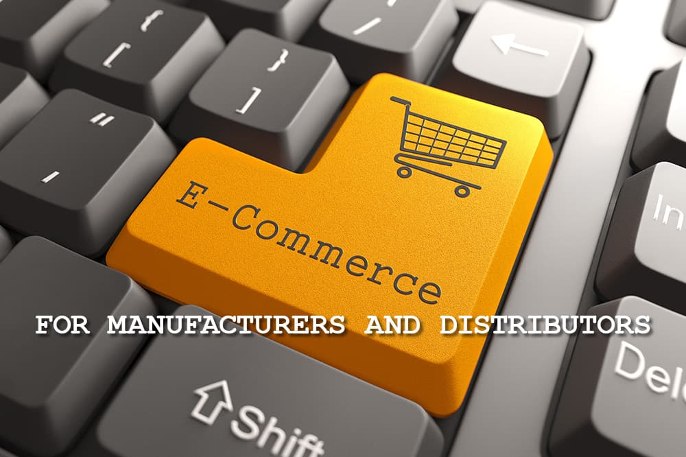 E-commerce for manufacturers and distributors